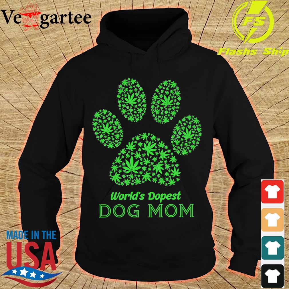 Weed world's dopest dog mom s hoodie