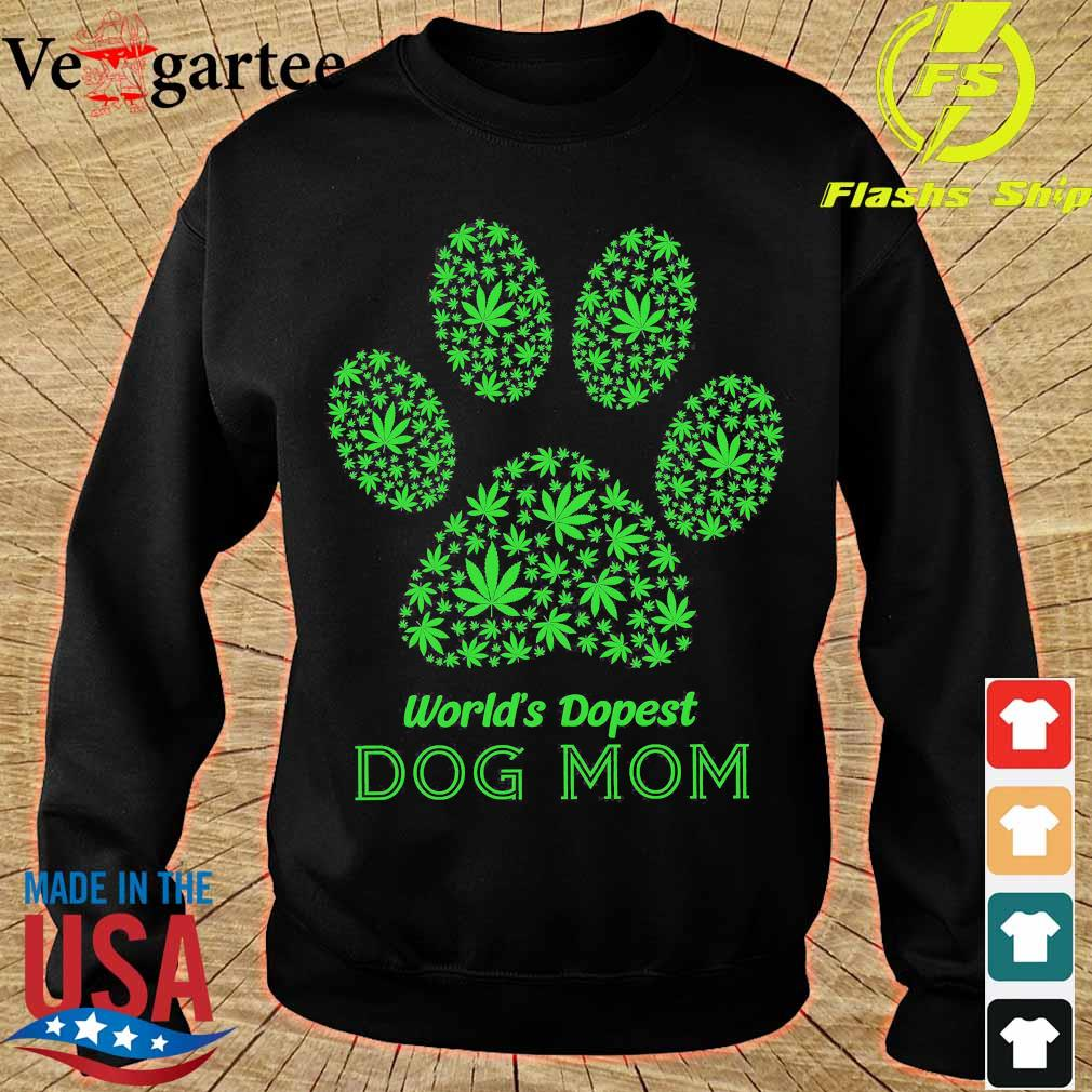 Weed world's dopest dog mom s sweater