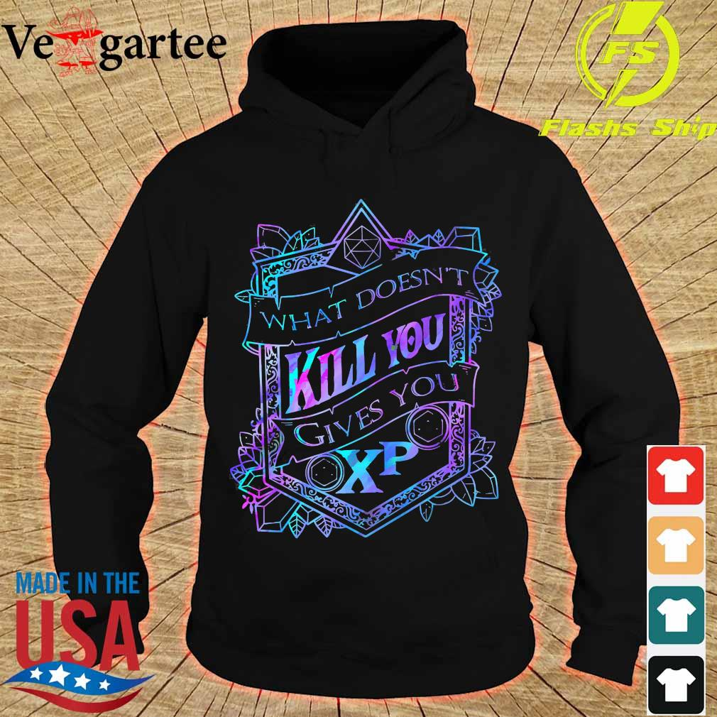 What doesn't kill You gives You XP s hoodie