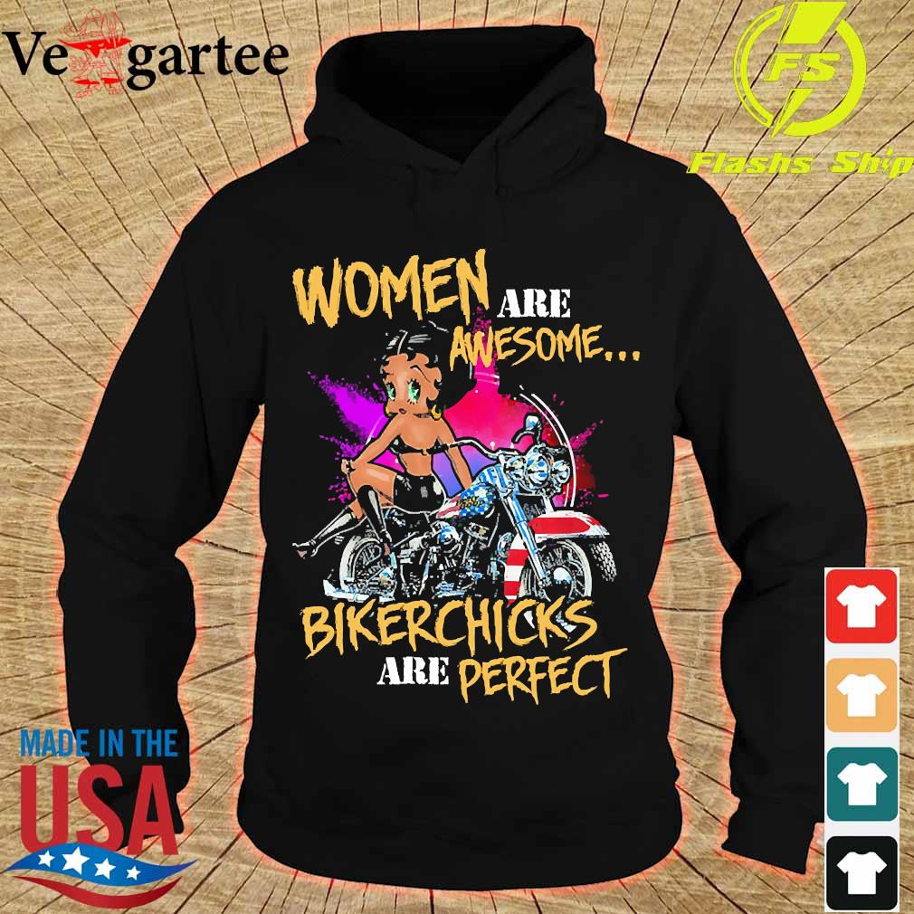 Woman are awesome bikerchicks are perfect s hoodie