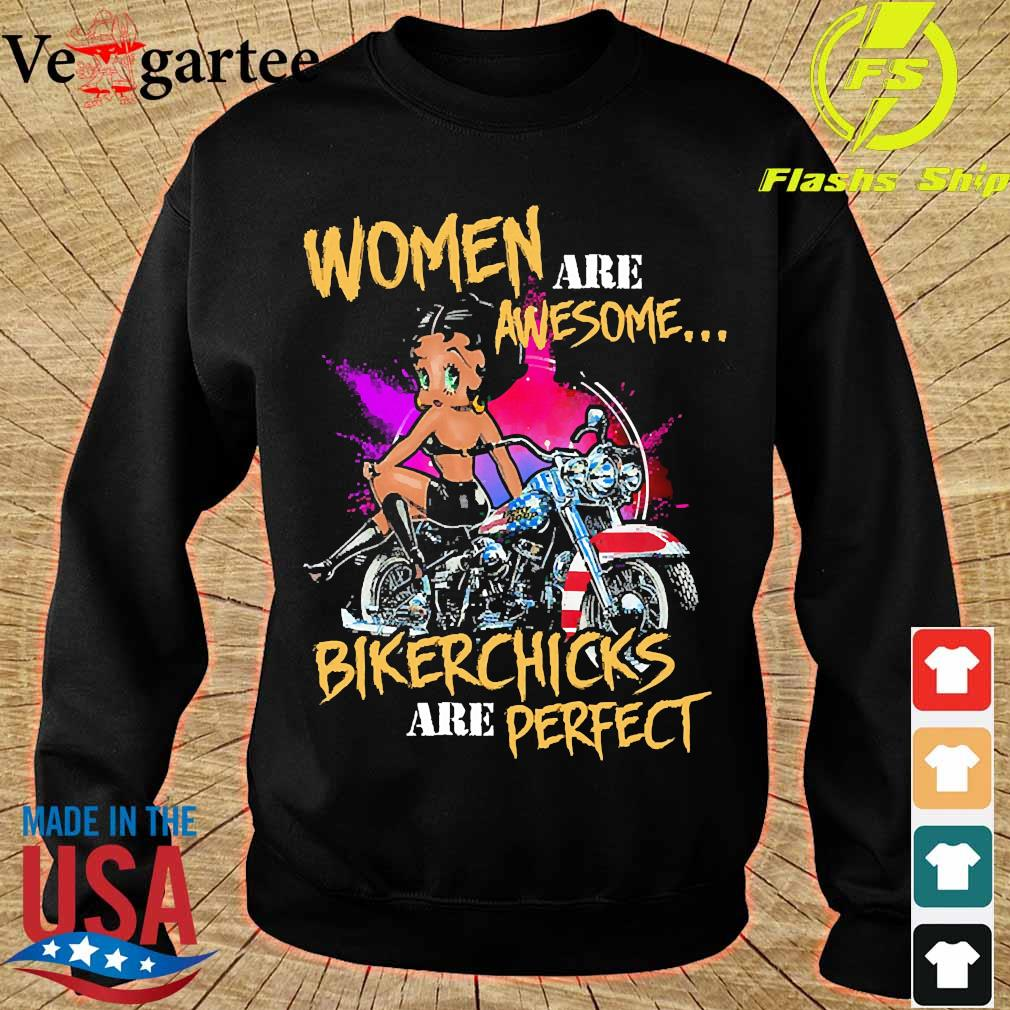 Woman are awesome bikerchicks are perfect s sweater