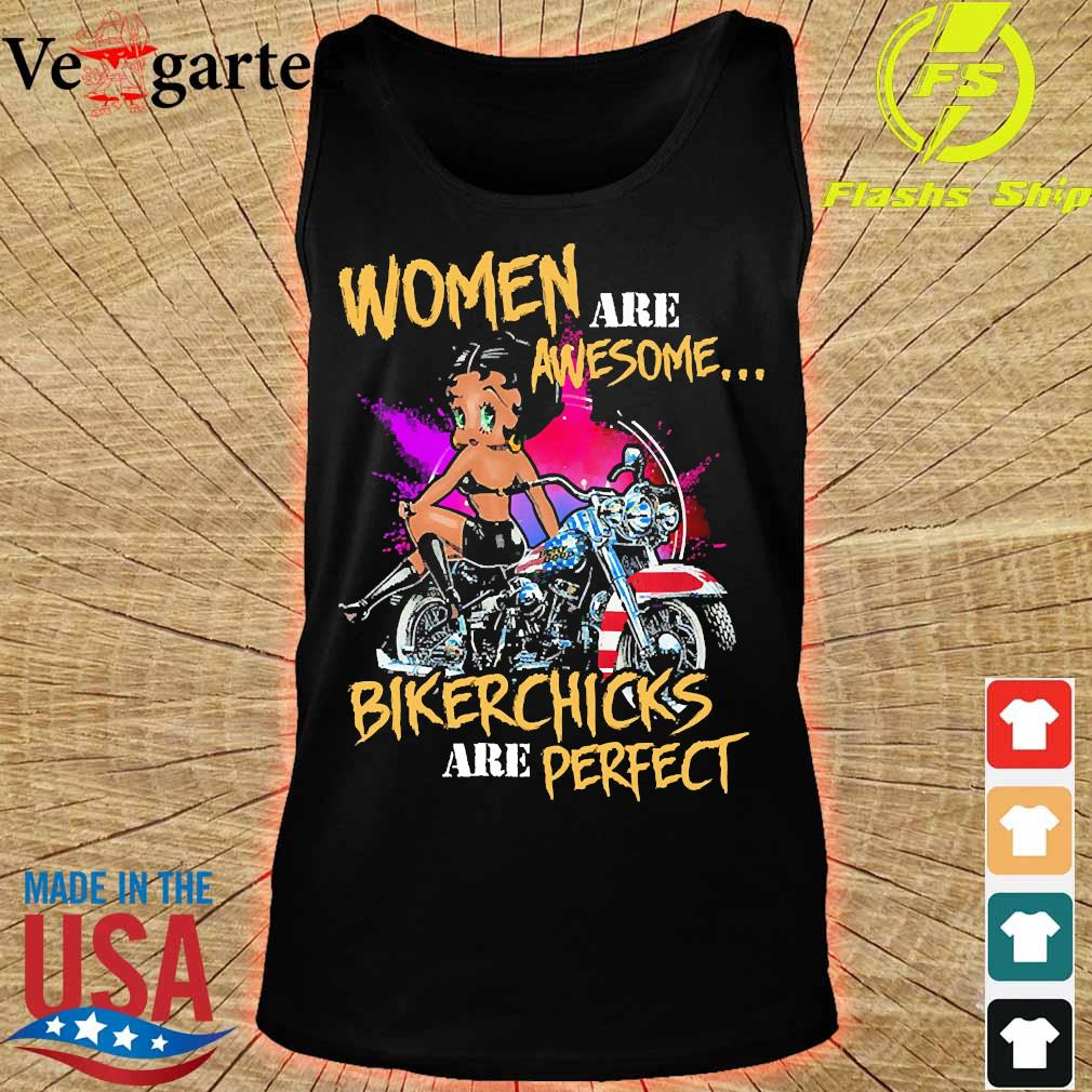 Woman are awesome bikerchicks are perfect s tank top