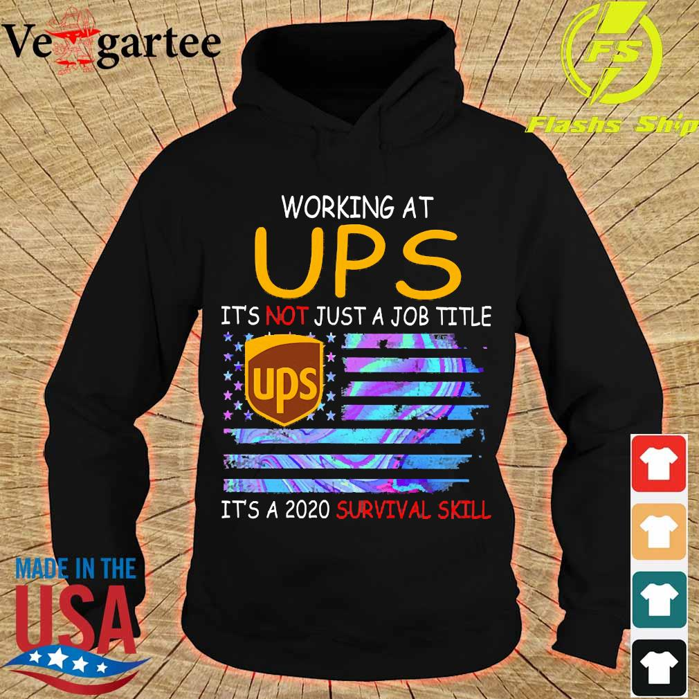 Working at UPS It's not just a job title It's a 2020 survival skill s hoodie