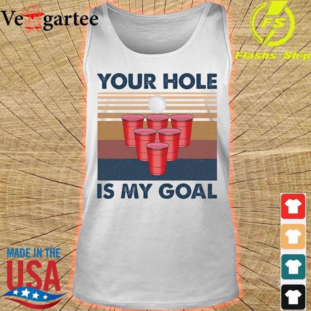 Your hole is my goal vintage s tank top