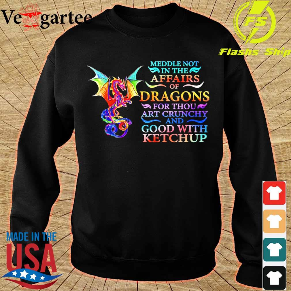 Meddle not in the affairs of Dragons for thou art crunchy and good with ketchup s sweater