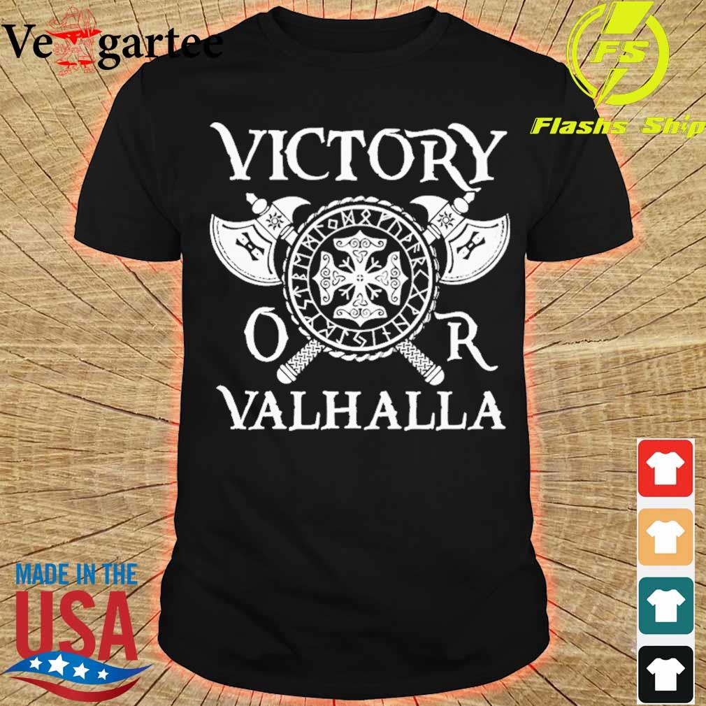 Victory or Valhalla shirt