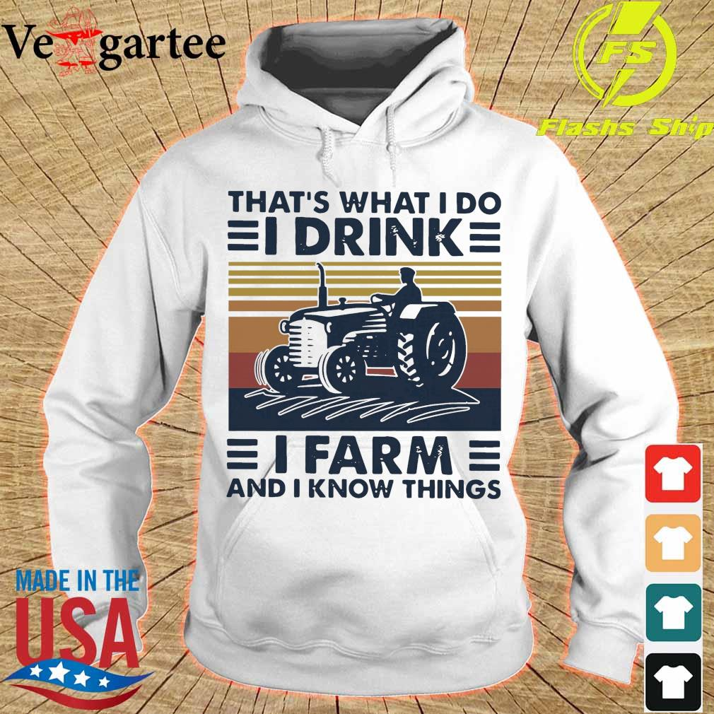 Official That's What I Do I Drink I Farm And I Know Things Vintage Retro Shirt hoodie