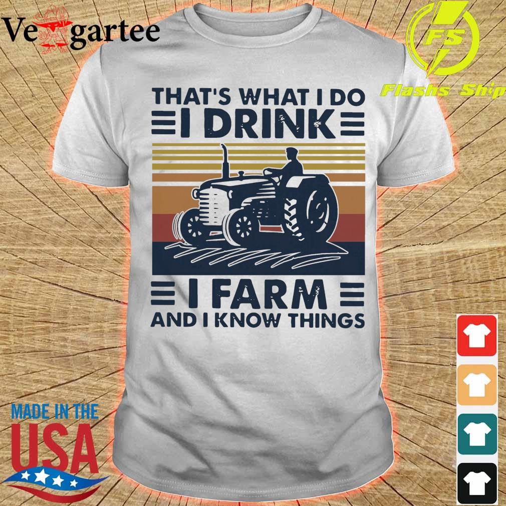 Official That's What I Do I Drink I Farm And I Know Things Vintage Retro Shirt