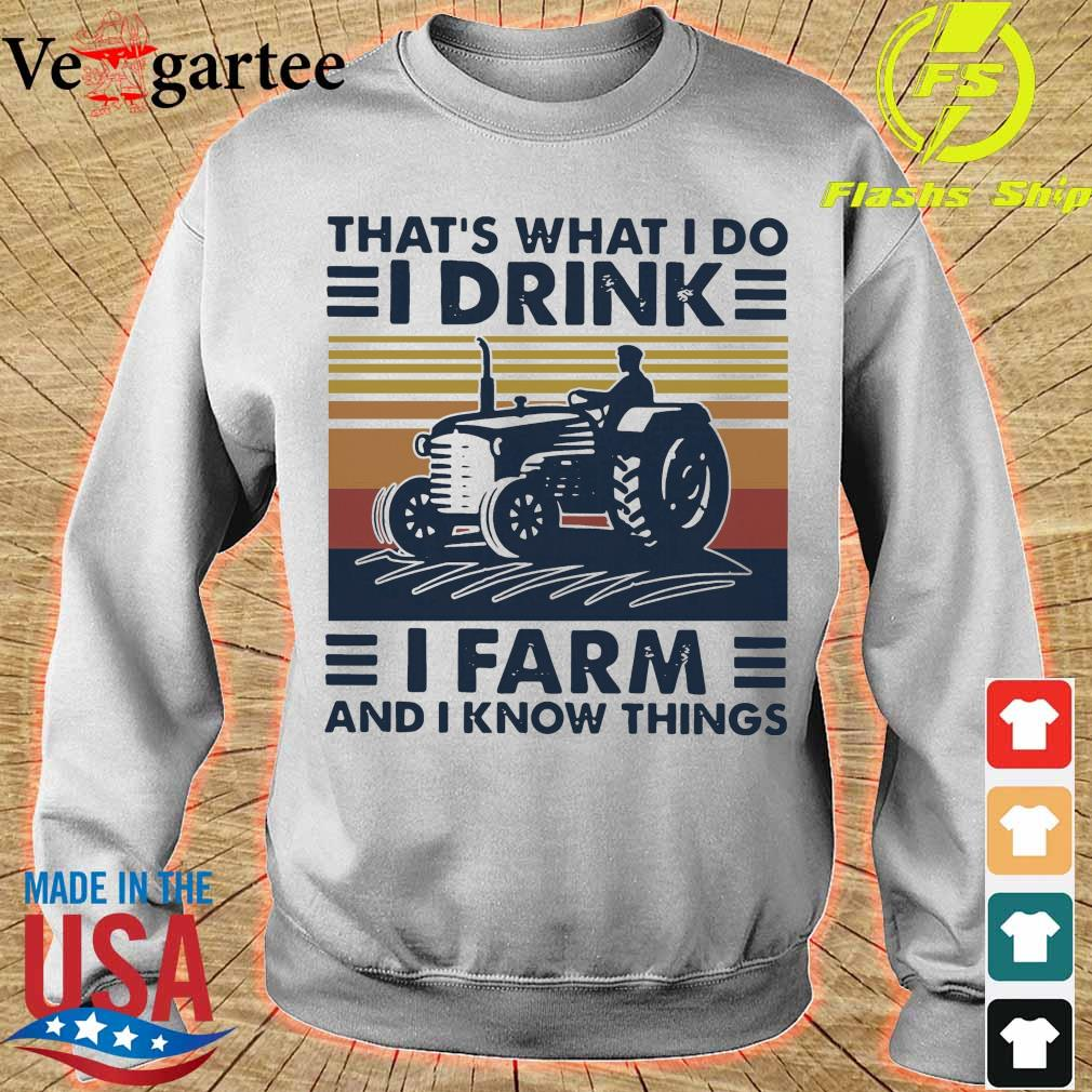 Official That's What I Do I Drink I Farm And I Know Things Vintage Retro Shirt sweater