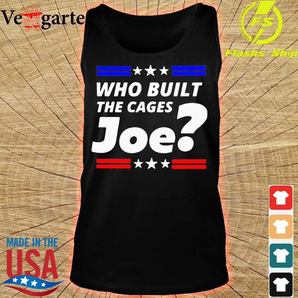 Who Built The Cages Joe Shirt tank top