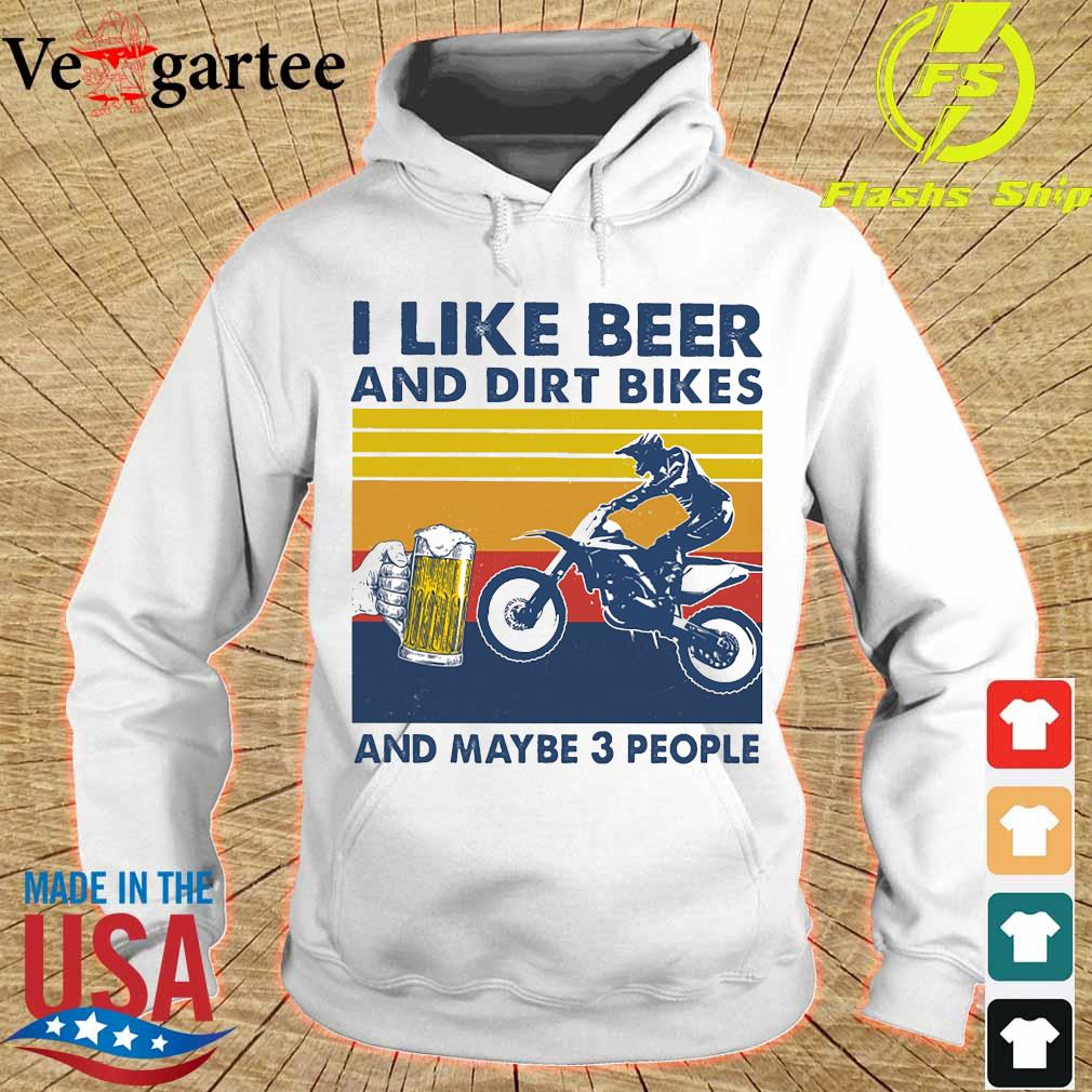 I like beer and dirt bikes and maybe 3 people vintage s hoodie