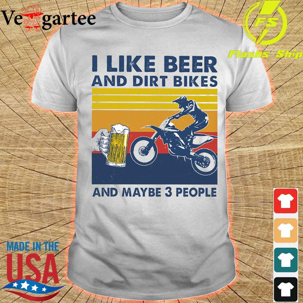 I like beer and dirt bikes and maybe 3 people vintage shirt