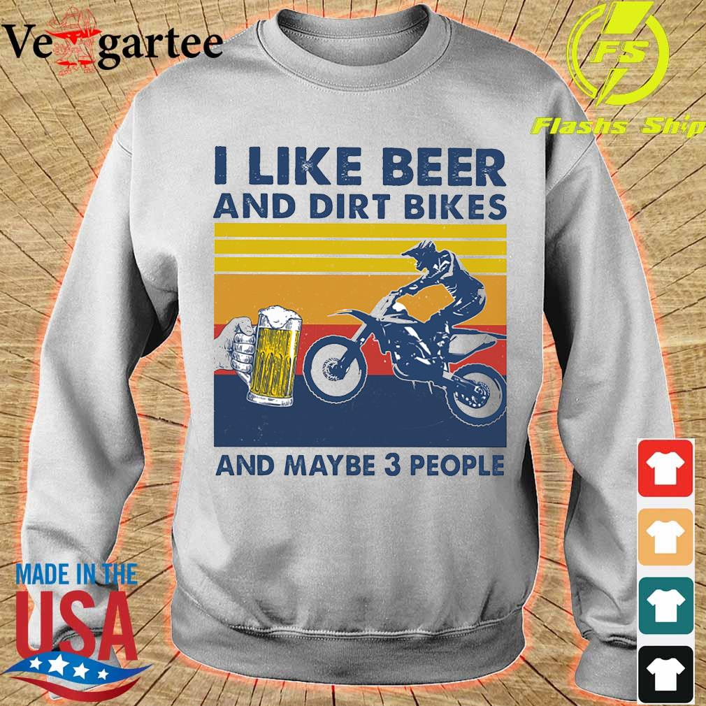 I like beer and dirt bikes and maybe 3 people vintage s sweater
