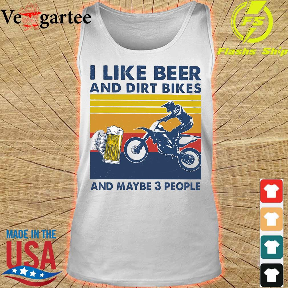 I like beer and dirt bikes and maybe 3 people vintage s tank top
