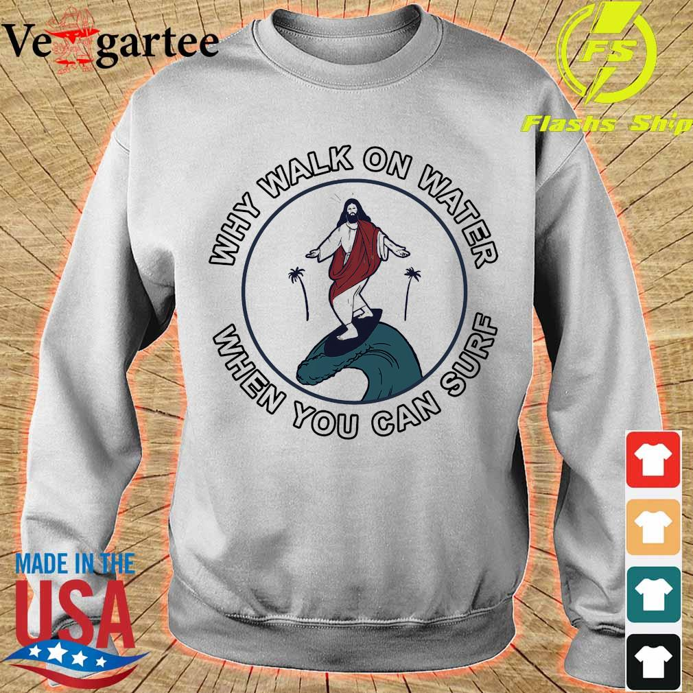 Why walk on water when You can surf s sweater