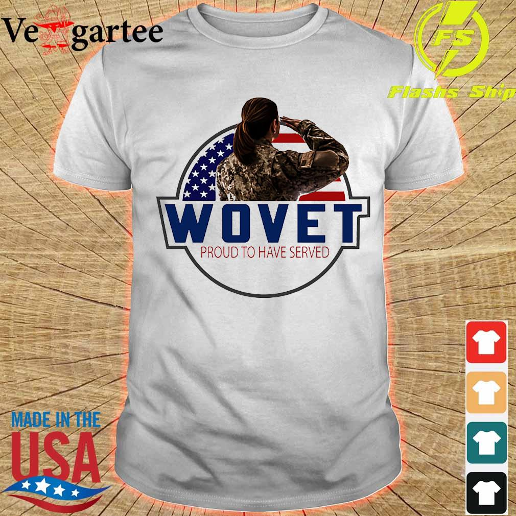 Wovet proud to have served shirt